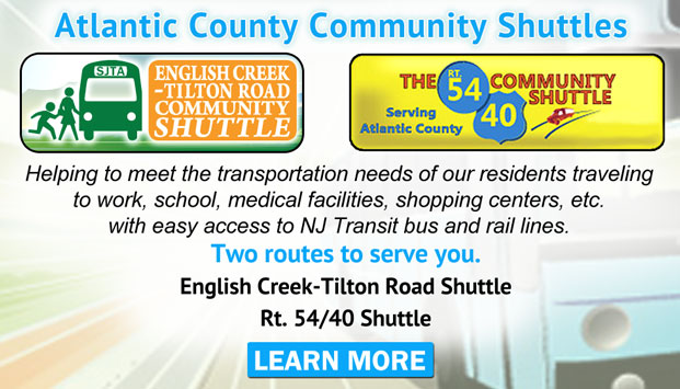 Atlantic County Community Shuttles two routes to serve you.  English Creek-Tilton Road Community Shuttle and The Rt. 54 / 40 Community Shuttle Coming in 2016 - Helping to meet the transportation needs of our residents traveling to work, school, medical facilities, shopping centers, etc. with easy access to NJ Transit bus and rail lines. Learn More [Button]